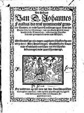 Die historie van D. Johannes Faustus, die eenen uitnemenden grooten toovenaer ende swert constenaer was, ..