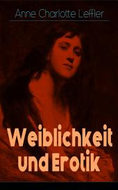 Weiblichkeit und Erotik (Vollständige deutsche Ausgabe): Ein Memoirenroman