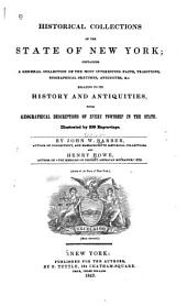 Historical Collections of the State of New York: Containing a General Collection of the Most Interesting Facts, Traditions, Biographical Sketches, Anecdotes, &c. Relating to Its History and Antiquities, with Geographical Descriptions of Every Township in the State. Illustrated by 230 Engravings