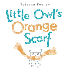 Little Owl s Orange Scarf Book