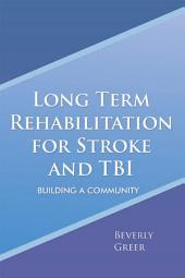 Long Term Rehabilitation for Stroke and TBI: Building a Community
