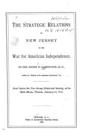 The Strategic Relations of New Jersey to the War for American Independence