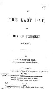 Of the Last Day, or Day of Judgment. Part I. MS. notes