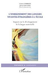 L'enseignement des langues vivantes étrangères à l'école: Impacts sur le développement de la langue maternelle