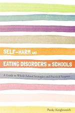 Self-Harm and Eating Disorders in Schools