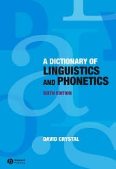 A Dictionary of Linguistics and Phonetics: Edition 6