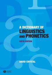 A Dictionary of Linguistics and Phonetics