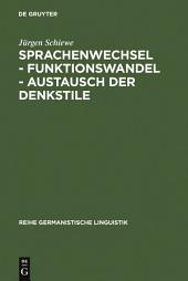 Sprachenwechsel - Funktionswandel - Austausch der Denkstile: Die Universität Freiburg zwischen Latein und Deutsch