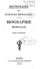 Dictionnaire des sciences médicales: Biographie médicale, Volume3