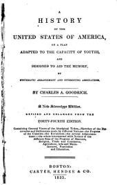 A history of the United States of America: on a plan adapted to the capacity of youth and designed to aid the memory by systematic arrangement and interesting associations