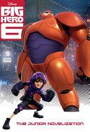 Big Hero 6 Junior Novelization  Disney Big Hero 6