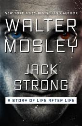 Jack Strong: A Story of Life After Life