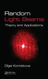 Random Light Beams: Theory and Applications
