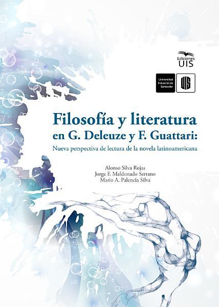 Filosofia Y Literatura En G Deleuze Y F Guattari Nueva Perspectiva De Lectura De La Novela Latinoamericana