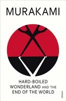 Hard Boiled Wonderland and the End of the World PDF