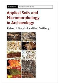 Applied Soils and Micromorphology in Archaeology PDF