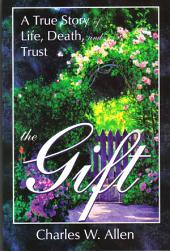 The Gift: A True Story of Life, Death, and Trust