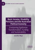 Basic Income  Disability Pensions and the Australian Political Economy PDF