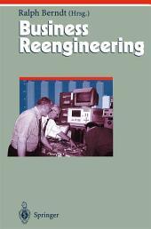 Business Reengineering: Effizientes Neugestalten von Geschäftsprozessen