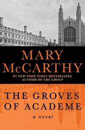 The Groves of Academe: A Novel