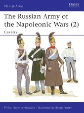 The Russian Army of the Napoleonic Wars (2): Cavalry