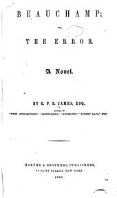Beauchamp, Or The Error: A Novel, Volume 4, Issue 4
