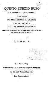 Quinto Curzio Rufo coi supplemensi di Freinsemio su le impress di Alessandro il Grande: Volume 1