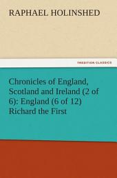 Chronicles of England, Scotland and Ireland (2 of 6): England (6 of 12) Richard the First