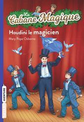La cabane magique, Tome 45: Houdini le magicien