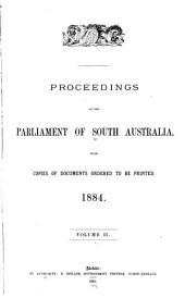 Proceedings of the Parliament of South Australia: With Copies of Documents Ordered to be Printed ..., Volume 2