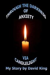 Through The Darkness of Anxiety Via Candlelight
