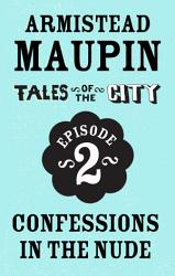 Tales Of The City Episode 2 Confessions In The Nude Book PDF