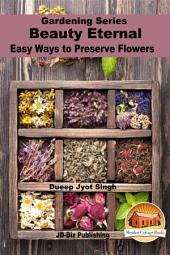 Beauty Eternal - Easy Ways to Preserve Flowers