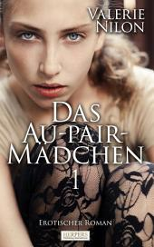 Das Au-pair-Mädchen - Erotischer Roman [Edition Edelste Erotik]