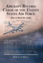 Aircraft Record Cards of the United States Air Force: How to Read the Codes