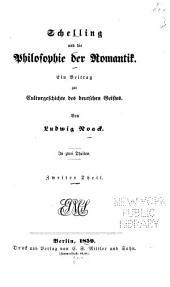 Schelling und die Philosophie der Romantik: Ein Beitrag zur Cultur-geschichte des deutschen Geistes, Band 2