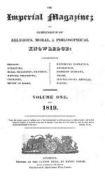 The Imperial magazine; or, Compendium of religious, moral, & philosophical knowledge. Vol.1-12. 2nd ser. (ed. by S. Drew). Vol.1-4