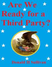 Are We Ready for a Third Party?