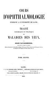 Cours d'ophthalmologie enseigné à l'Université de Gand, ou Traité théorique et pratique des maladies des yeux: Volume2