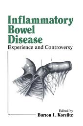 Inflammatory Bowel Disease: Experience and Controversy