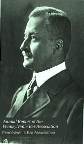 Annual Report of the Pennsylvania Bar Association: Volume 17