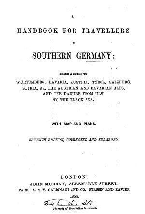 A handbook for travellers in southern Germany  by J  Murray  1st  2nd  3rd  5th  7th 9th  11th  12th  14th  15th ed   2 issues of the 7th ed  The 15th ed  is in 2pt    PDF