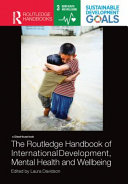 The Routledge Handbook of International Development  Mental Health and Wellbeing
