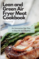 Lean and Green Air Fryer Meat Cookbook
