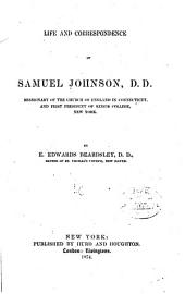 Life and Correspondence of Samuel Johnson, D.D.: Missionary of the Church of England in Connecticut, and First President of King's College, New York