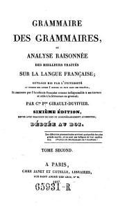 Grammaire des grammaires, ou Analyse raisonnée des meilleurs traités sur la langue françoise ...