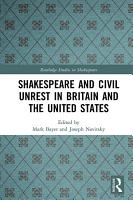 Shakespeare and Civil Unrest in Britain and the United States PDF