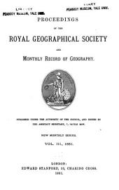Proceedings of the Royal Geographical Society and Monthly Record of Geography: Volume 3