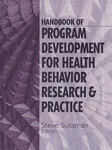 Handbook of Program Development for Health Behavior Research and Practice