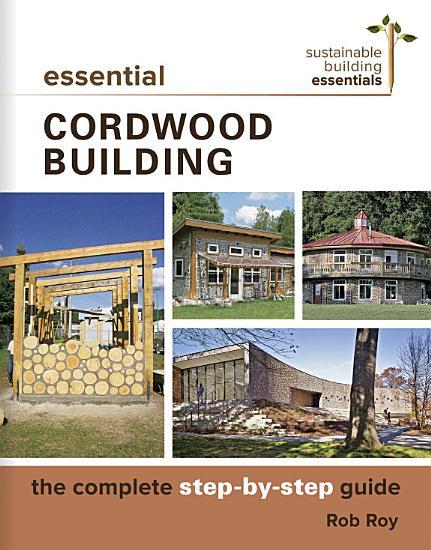 Essential Cordwood Building PDF